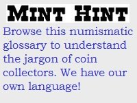 Mint Hint Coin Collecting Jargon Guide