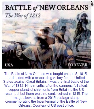 The 1815 Battle of New Orleans. There were no 1815 Cents because of the War of 1812