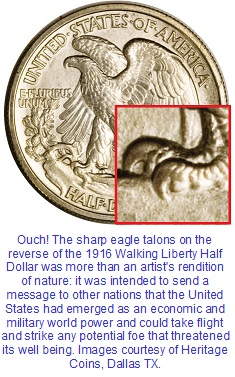 The eagle talons on the reverse of Walking Liberty Half Dollar was meant to symbolize American power.